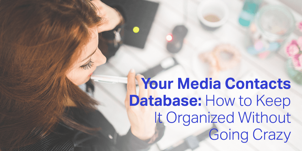 Your Media Contacts Database: How to Keep It Organized Without Going Crazy