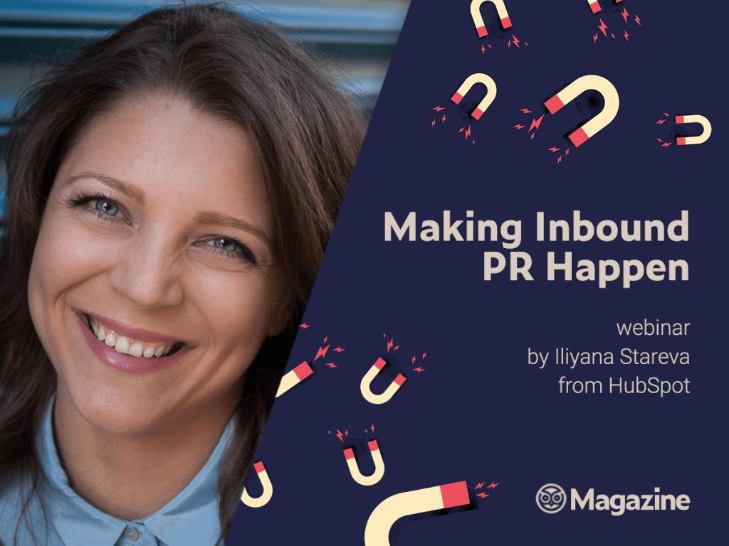 Making Inbound PR Happen – webinar by Iliyana Stareva from HubSpot