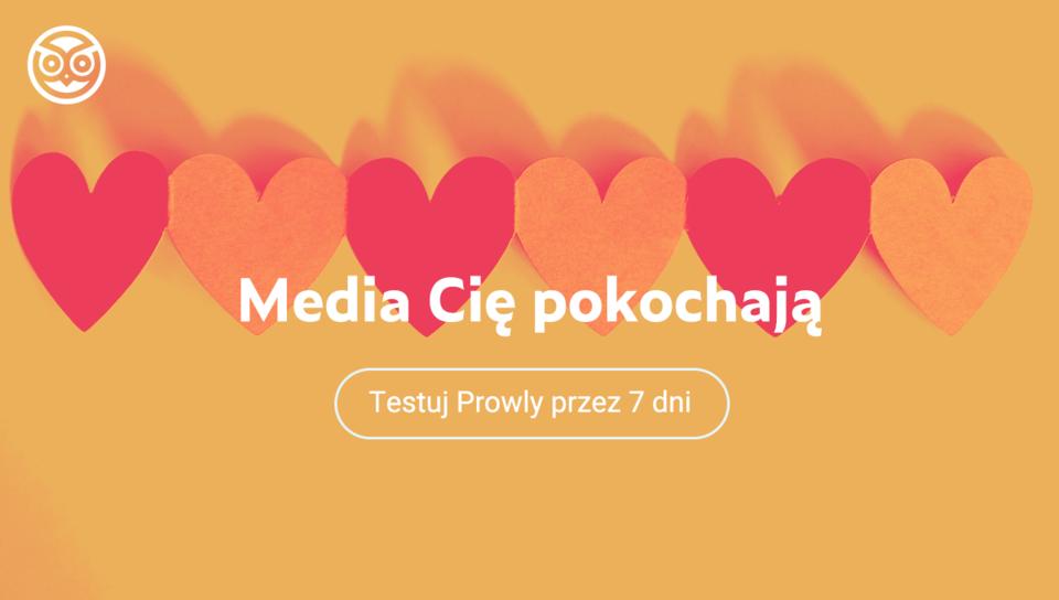 Testuj Prowly - Niech media cię pokochają